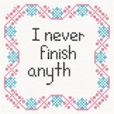 I Never Finish Anyth (Cross Stitch)_image