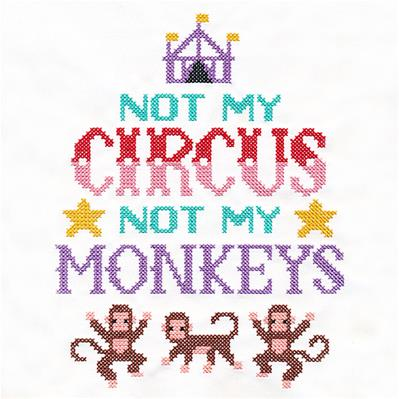 Not My Circus Not My Monkeys (Cross Stitch)_image