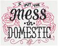 Wicked Stitchery - I Put the Mess in Domestic_image